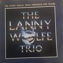 The Lanny Wolfe Trio Through the Years