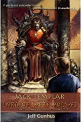 Jack Templar and the Lord of the Werewolves (The Jack Templar Chronicles Book 4) Kindle Edition