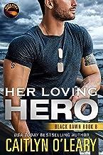 Her Loving Hero: Navy SEAL Team (Black Dawn Book 8)