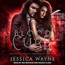 Blood Cure: Vampire Huntress Chronicles, Book 3
