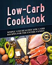 Low-Carb Cookbook: Simple and Healthy Low-Carb Recipes to Rapid Weigh Loss (Not Keto)