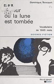 Le jour où la lune est tombée (French Edition)