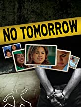 no tomorrow documentary