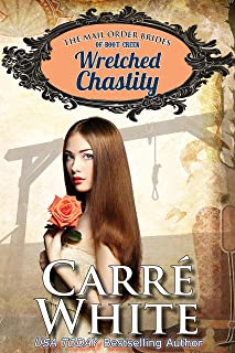 Wretched Chastity (The Mail Order Brides of Boot Creek Book