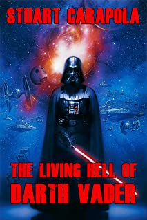 The Living Hell Of Darth Vader (Star Wars Wavelength Book 20)