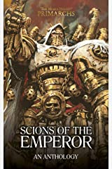 Scions of the Emperor (The Horus Heresy Primarchs) Kindle Edition