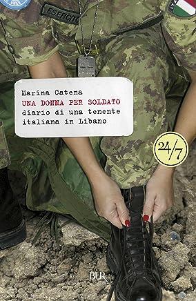 Una donna per soldato: Diario di una tenente italiana in Libano