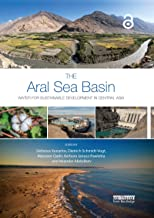 The Aral Sea Basin: Water for Sustainable Development in Central Asia (Earthscan Series on Major River Basins of the World)