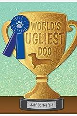 World's Ugliest Dog (Red Rhino Books) Kindle Edition