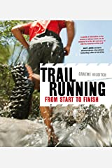 Trail Running: From Start to Finish Kindle Edition