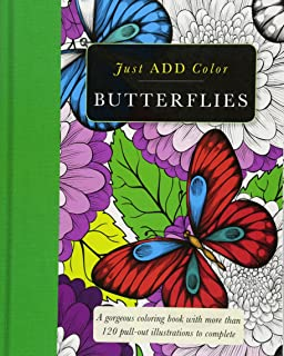 Butterflies: Gorgeous coloring books with more than 120 pull-out illustrations to complete (Just Add Color)