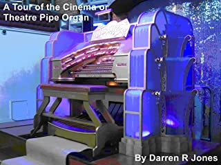 A Tour of the Cinema or Theatre Pipe Organ