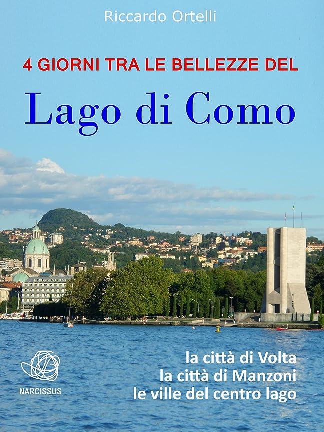 徐々に省略奨励します4 giorni tra le bellezze del Lago di Como (Italian Edition)