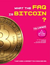 WHAT THE FAQ IS BITCOIN?: FAQs & ANSWERS