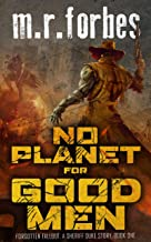 No Planet for Good Men: A Sheriff Duke Story (Forgotten Fallout Book 1)