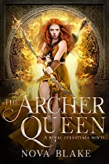 The Archer Queen (The Royal Celestials Book 9) Kindle Edition