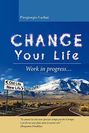 Change Your Life: Work in Progress...