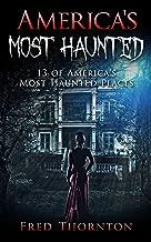 America's Most Haunted: 13 of America's Most Haunted Places