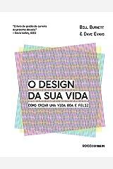 O design da sua vida: Como criar uma vida boa e feliz (Pitch Deck) (Portuguese Edition) Kindle Edition