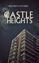 Castle Heights: 18 Storeys, 18 Stories