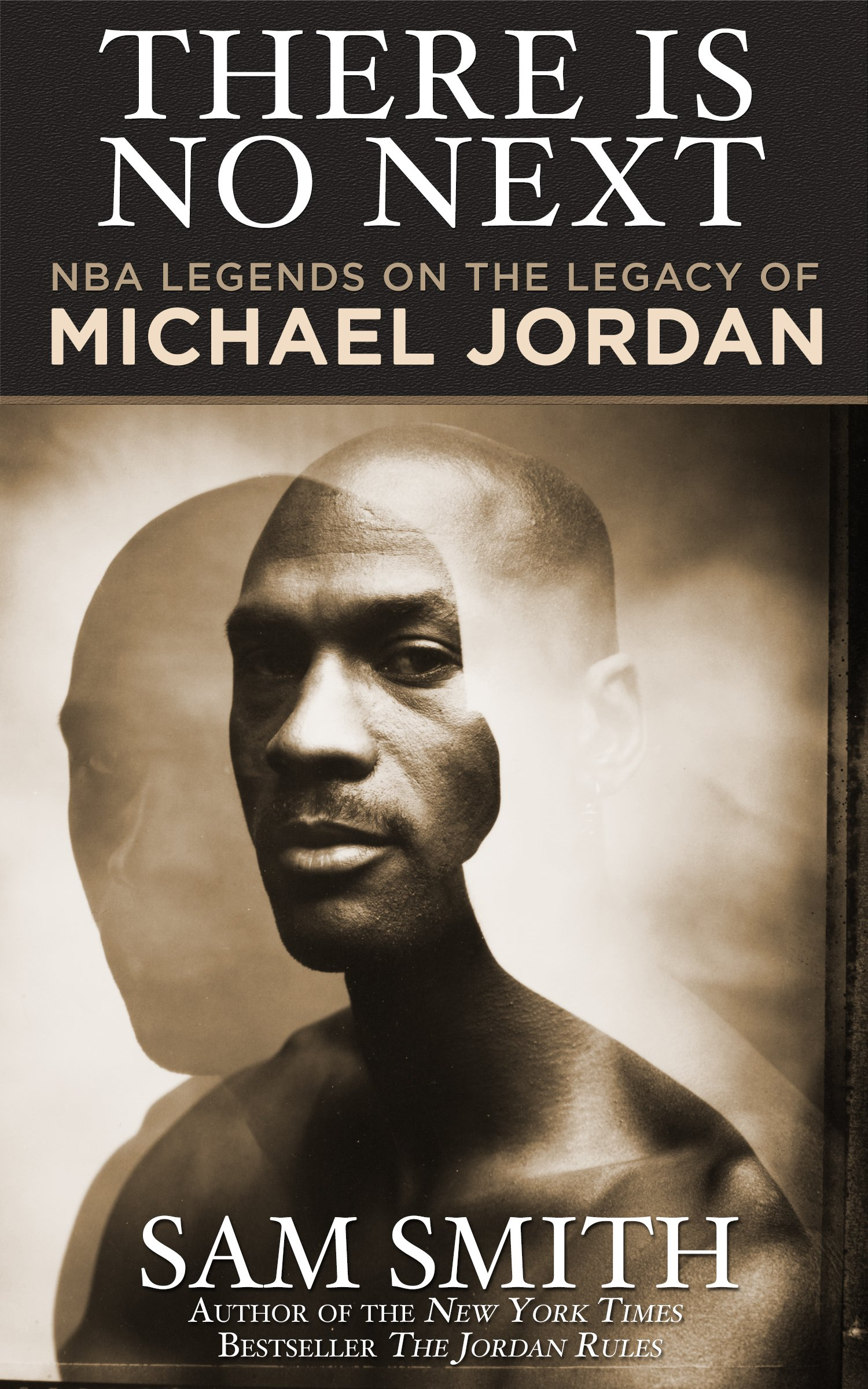 Image OfThere Is No Next: NBA Legends On The Legacy Of Michael Jordan (English Edition)