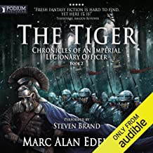 The Tiger: Chronicles of an Imperial Legionary Officer, Book 2