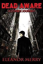 Dead Aware: A Zombie Journey: (Dead Aware Book 1)