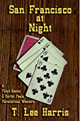 San Francisco at Night (A Floyd Kaetin and Byron Peale Paranormal Western Book 1) Kindle Edition