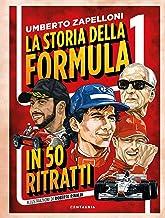 Scaricare Libri La storia della Formula 1 in 50 ritratti PDF