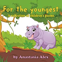 For The youngest: Poetry for Young People A Book of Childrens poems Cheerful and Colorful Content little friends hippo dog doll apple kitty horse )