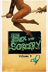 Sex & Sorcery 3 (Sex And Sorcery) Kindle Edition