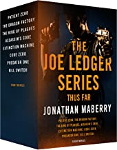 The Joe Ledger Series, Thus Far: Patient Zero, The Dragon Factory, The King of Plagues, Assassin's Code, Extinction Machin...