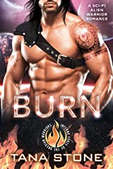 Burn: A Sci-Fi Alien Warrior Romance (Inferno Force of the Drexian Warriors Book 3) Kindle Edition