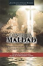 Contra la maldad: Manual de oraciones de poder contra los principales males que aquejan al ser humano (Spanish Edition)