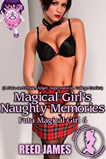 Magical Girl's Naughty Memories (Futa Magical Girl 6): (A Futa-on-Female, Angel, Supernatural, College Erotica)
