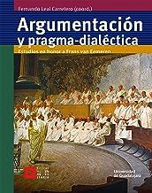 Argumentación y pragma-dialéctica: Estudios en honor a Frans van Eemeren (Spanish Edition)