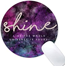 shine like the whole universe is yours