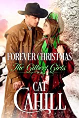 Forever Christmas: A Sweet Historical Western Romance (The Gilbert Girls Book 5) Kindle Edition