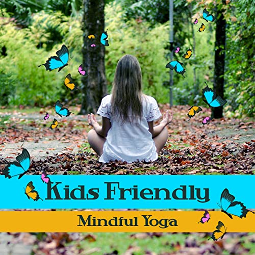 Kids Friendly Mindful Yoga: Zen Music for Children, Sounds