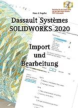 SOLIDWORKS 2020 Import und Bearbeitung (German Edition)