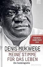 Meine Stimme für das Leben: Die Autobiografie - Friedensnobelpreis 2018 (German Edition)