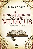 Die heimliche Heilerin und der Medicus (Madlen)
