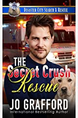 The Secret Crush Rescue: A K9 Handler Romance (Disaster City Search and Rescue Book 20) Kindle Edition
