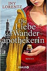 Die Liebe der Wanderapothekerin: Gesamtausgabe (Die Wanderapothekerin-Serie 2) (German Edition) Kindle Edition