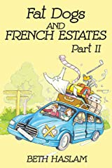 Fat Dogs and French Estates, Part 2 Kindle Edition