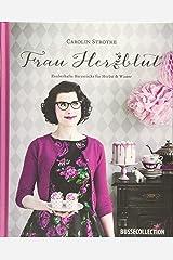 Frau Herzblut: Zauberhafte Herzstücke für Herbst & Winter Hardcover