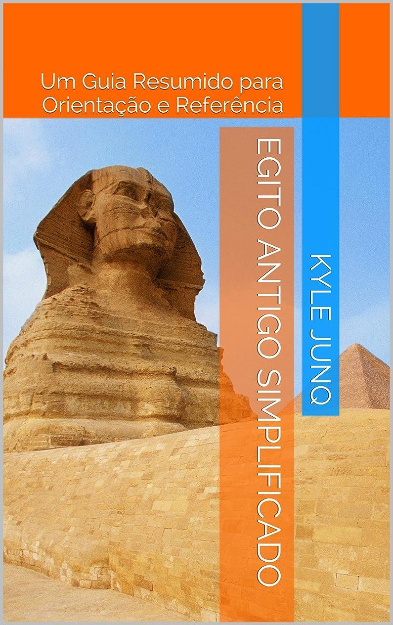 ハーブ行動許すEgito Antigo Simplificado: Um Guia de Tópicos para Orienta??o e Referência (índices da História Livro 5) (Portuguese Edition)