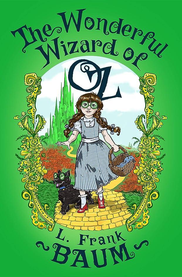 挨拶する信条より平らなThe Wonderful Wizard of Oz (The Oz Series Book 1) (English Edition)