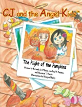 CJ and the Angel Kids: The Plight of the Pumpkins