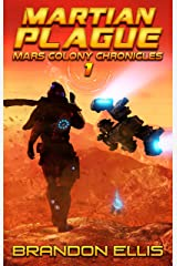 Martian Plague: A Space Opera Adventure, Mars Colony Chronicles Book 1 Kindle Edition